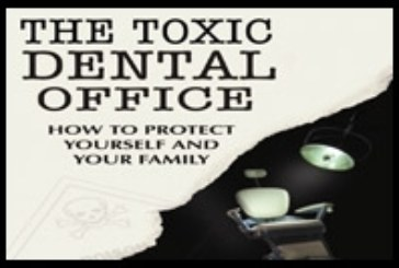 Book Review: The Toxic Dental Office – How to protect yourself and your family